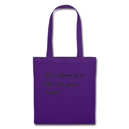 Don t dream your life live your dreams - Tote Bag