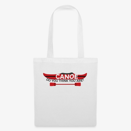 Canoe Do You Think You Are? - Tote Bag