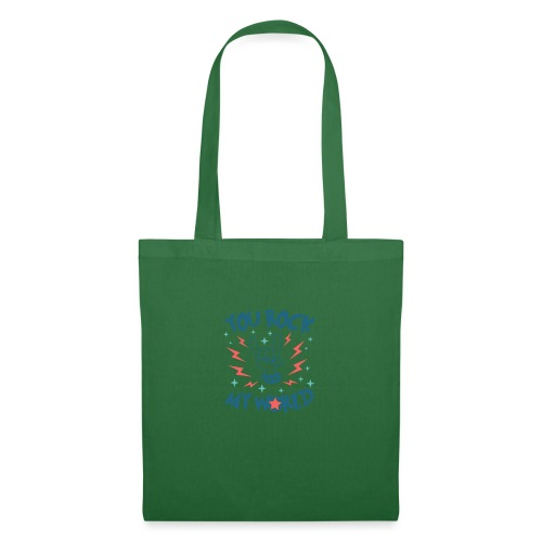 You Rock My World - Tote Bag