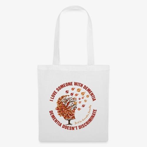 Dementia Doesn't Discriminate - Tote Bag