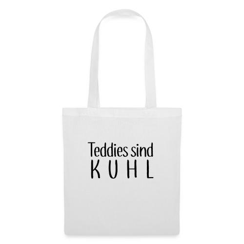Teddies sind KUHL - Tote Bag