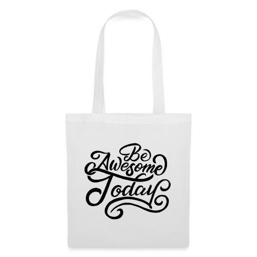 Be awesome today ! - Tote Bag