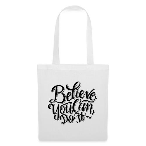 Believe you can do it ! - Sac en tissu
