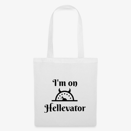I'm on hellevator - Tote Bag