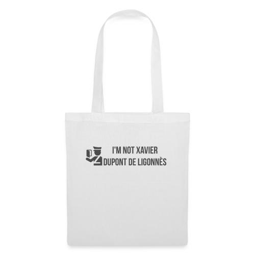 Im not XAVIER Dupont de LIGONNES - Tote Bag