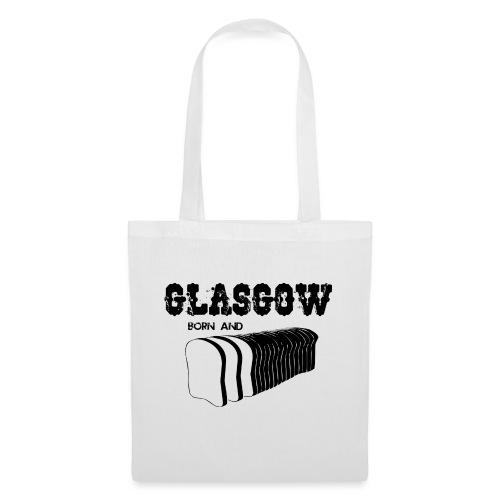 Glasgow Born and Bread - Tote Bag