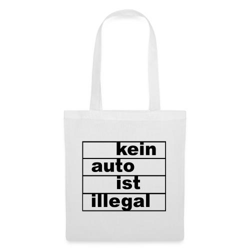 kein auto ist illegal - Stoffbeutel