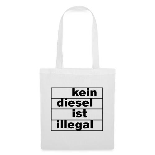 kein diesel ist illegal - Stoffbeutel