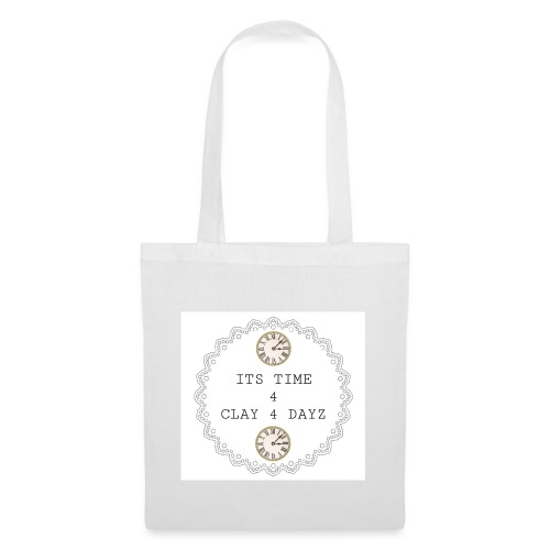 CLAY 4 DAYZ: ITS TIME 4 CLAY 4 DAYZ (WHITE) - Tote Bag