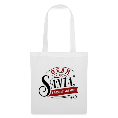 Dear Santa I regret nothing - Borsa di stoffa