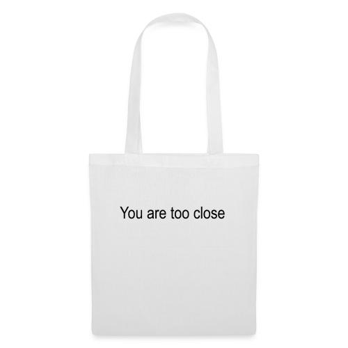 you're too close - Mulepose