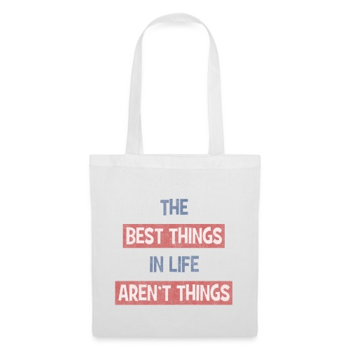 best things in life white - Tote Bag