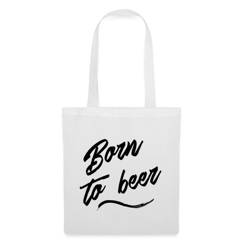 born to beer - Sac en tissu