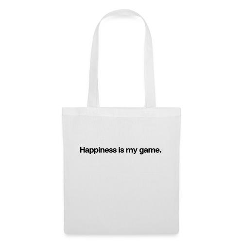 Happiness is my game. Glückseligkeit ist mein Spie - Stoffbeutel