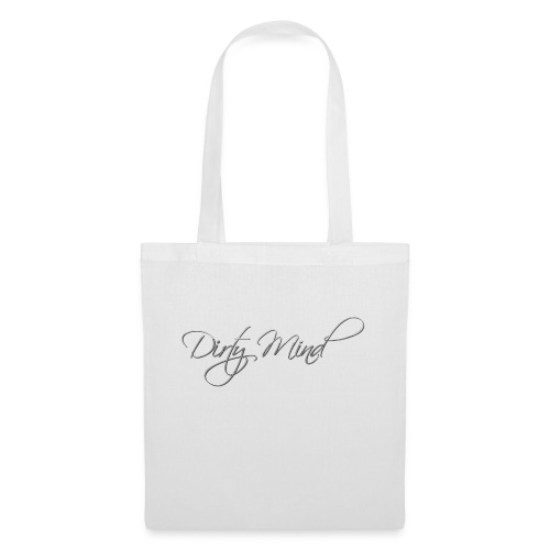 Dirty Mind - Tote Bag