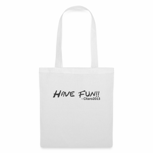 Have Fun! Grey on White - Tote Bag