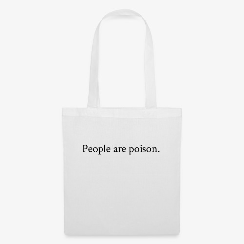 People are poison (black font) - Stoffbeutel