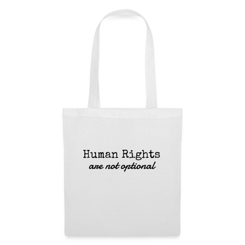 Human Rights are not optional - Tote Bag