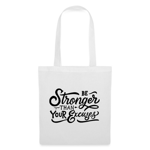 Be stronger than your excuses ! - Tote Bag