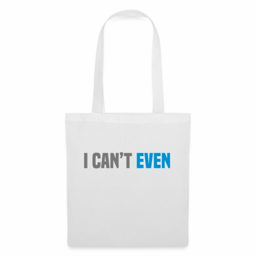 i cant even - Tote Bag