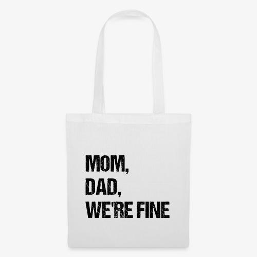 MOM, DAD, WE'RE FINE - Stoffbeutel