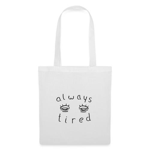 Always tired - Stoffbeutel