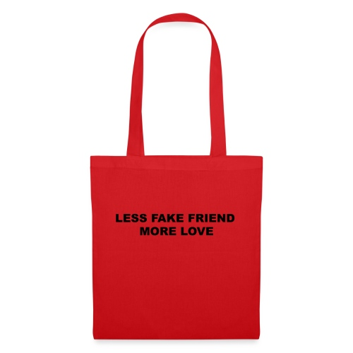 LESS FAKE FRIEND, MORE LOVE - Sac en tissu