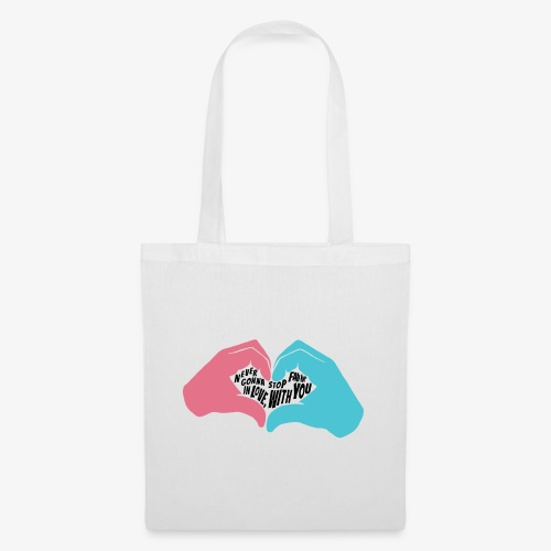 Never gonna stop fallin' in love with you - Sac en tissu