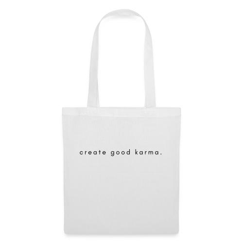 create good karma - Stoffbeutel