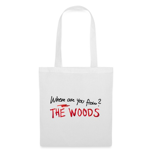 Where are you from? The Woods - Tote Bag