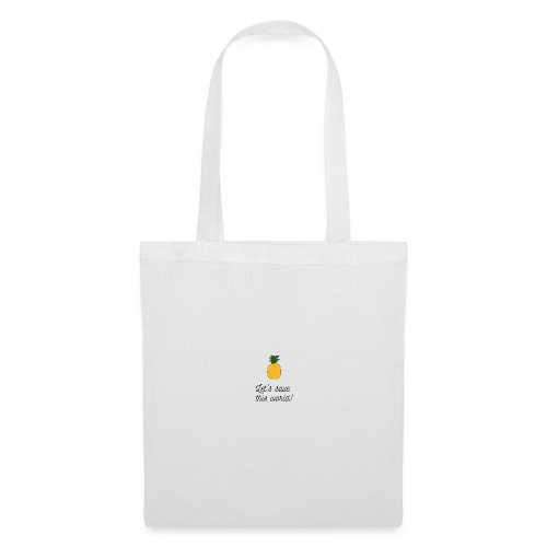 Let's save this world - Pineapple - Tote Bag