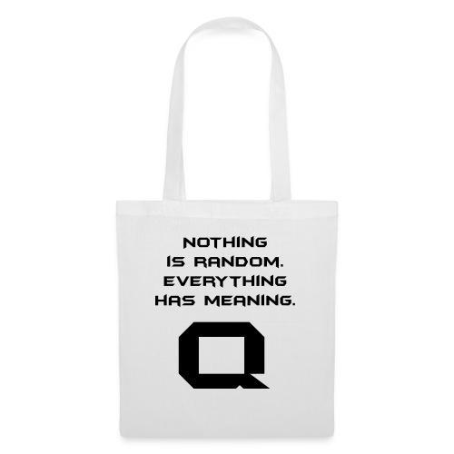 Nothing is random. Everything has meaning. - Stoffbeutel