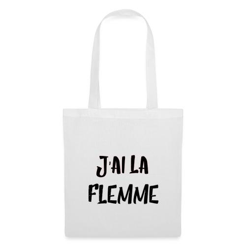 J'ai la FLEMME - Tote Bag