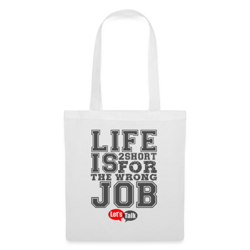 Live is 2short for the wrong job dark - Stoffbeutel