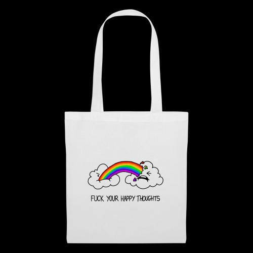 Fuck your happy thoughts - Tote Bag