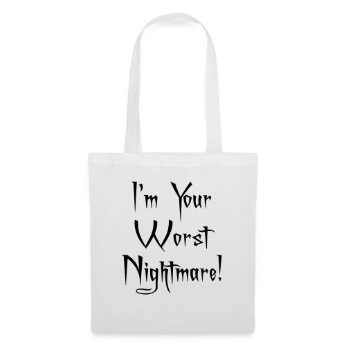 I'm Your Worst Nightmare - Tote Bag