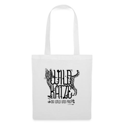 Wildkatze Sei wild und frei Geschenkidee - Stoffbeutel