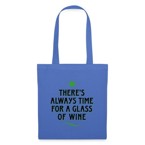 always Time for a Glass of Wine Wein Reben Trauben - Tote Bag