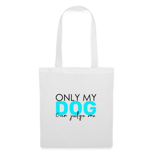 Only dog can judge me - Tote Bag