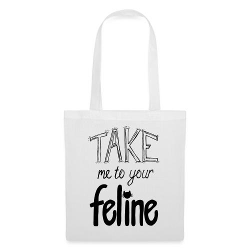 Take Me To Your Feline! - Tote Bag