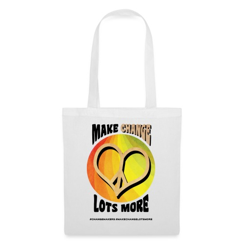 'MAKE CHANGE LOTS MORE' Peace Heart Slogan - Tote Bag