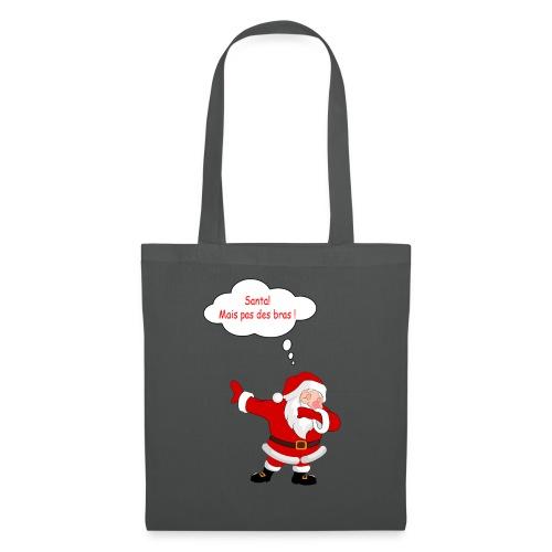 Santa! mais pas des bras ! - Tote Bag