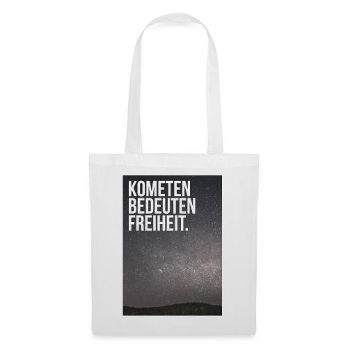 Kometen bedeuten Freiheit. - Stoffbeutel