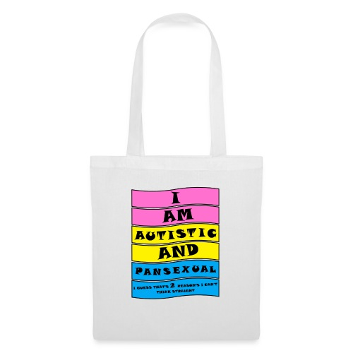 Autistic and Pansexual   Funny Quote - Tote Bag