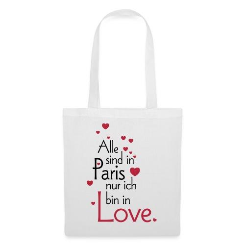 Alle sind in Paris ich bin in Love Liebe Glück Sex - Tote Bag