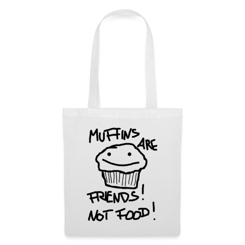 Muffins are Friends, not Food Tasse - Stoffbeutel
