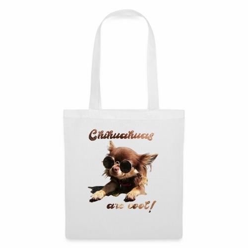 Chihuahua T-Shirts Chihuahuas are cool - Stoffbeutel