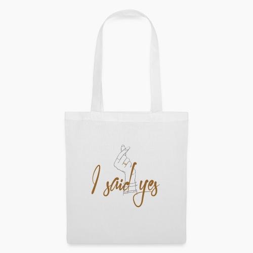I said yes - Tote Bag