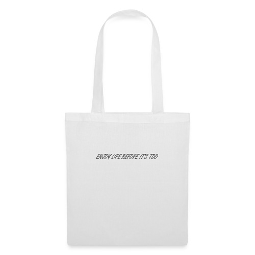 Enjoy life before it's too late Noir - Tote Bag