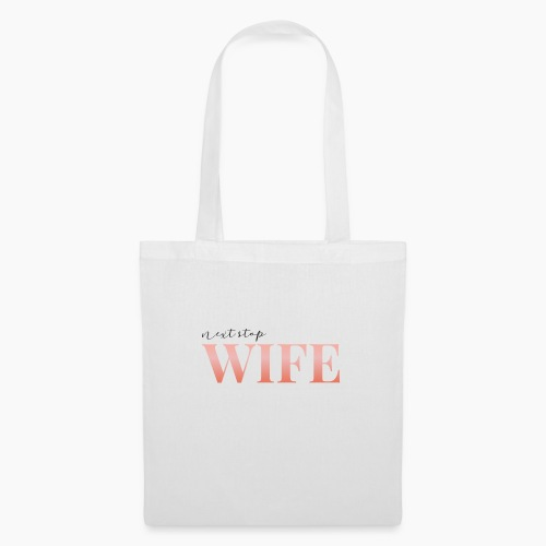 Next stop wife - Tote Bag